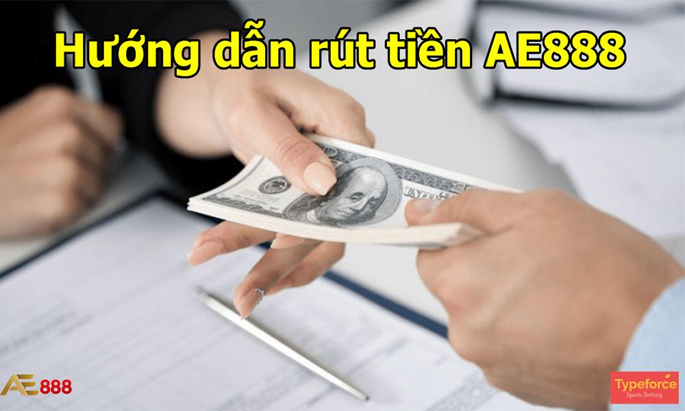Các bước rút tiền AE888