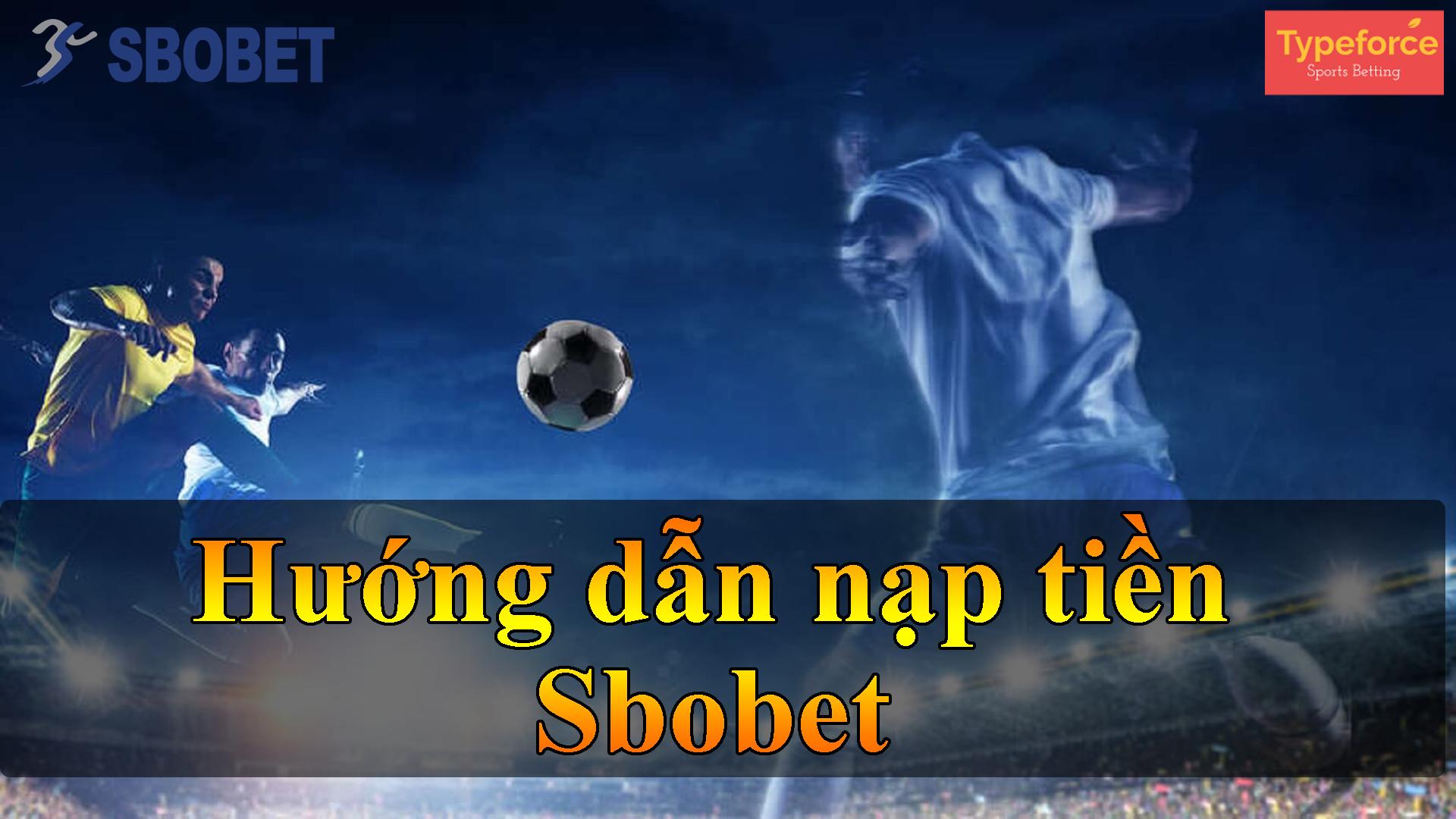 Hướng dẫn nạp tiền Sbobet