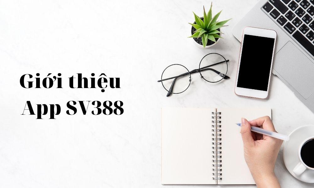Giới thiệu ứng dụng SV388